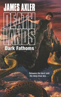 Dark Fathoms (Deathlands Series #112)