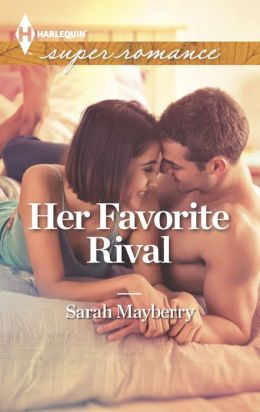 Her Favorite Rival (Harlequin Super Romance Series #1872)