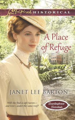 A Place of Refuge (Love Inspired Historical Series)