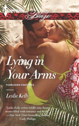 Lying in Your Arms (Harlequin Blaze Series #767)