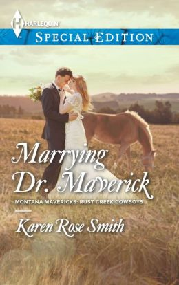 Marrying Dr. Maverick (Harlequin Special Edition Series #2287)