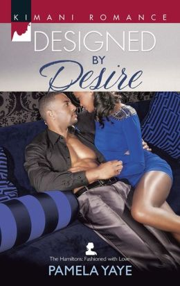 Designed by Desire (Harlequin Kimani Romance Series #350)
