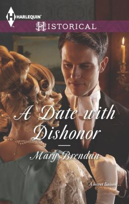 A Date with Dishonor (Harlequin Historical Series #1157)