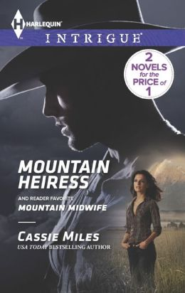 Mountain Heiress / Mountain Midwife (Harlequin Intrigue Series #1454)