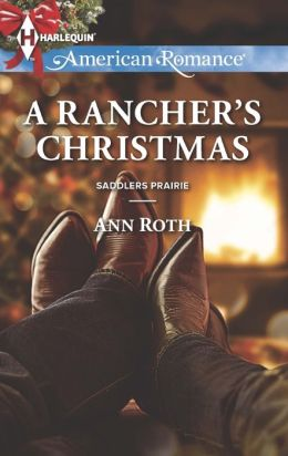 A Rancher's Christmas (Harlequin American Romance Series #1472)