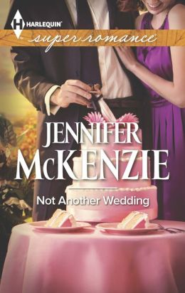 Not Another Wedding (Harlequin Super Romance Series #1882)
