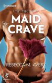 Book Cover Image. Title: Maid to Crave, Author: Rebecca M. Avery