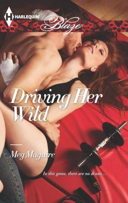 Driving Her Wild (Harlequin Blaze Series #773)