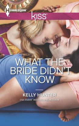 What the Bride Didn't Know (Harlequin Kiss Series #38)