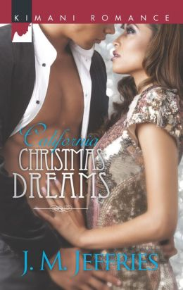 California Christmas Dreams (Harlequin Kimani Romance Series #354)
