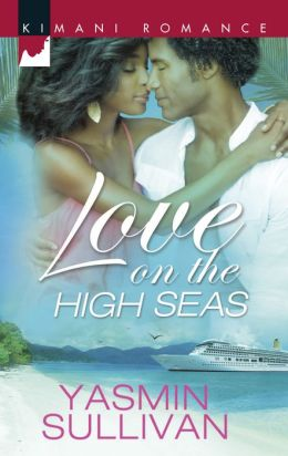 Love on the High Seas (Harlequin Kimani Romance Series #356)