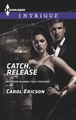 Catch, Release (Harlequin Intrigue Series #1458)