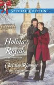 Book Cover Image. Title: Holiday Royale (Harlequin Special Edition Series #2300), Author: Christine Rimmer