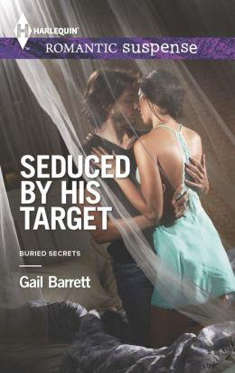 Seduced by His Target (Harlequin Romantic Suspense Series #1781)