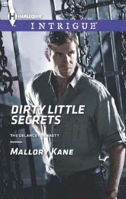 Dirty Little Secrets (Harlequin Intrigue Series #1464)