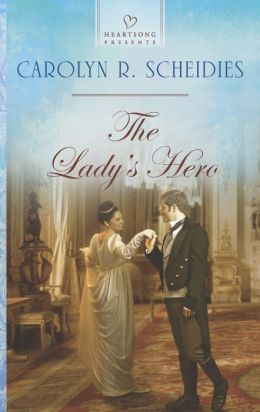The Lady's Hero (Heartsong Presents Series #1073)
