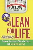 Book Cover Image. Title: The New Lean for Life:  Outsmart Your Body to Shrink Fat Cells and Lose Weight for Good, Author: Cynthia Stamper Graff