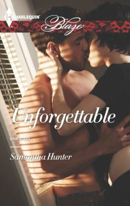 Unforgettable (Harlequin Blaze Series #779)