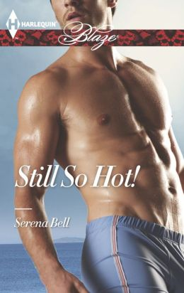 Still So Hot! (Harlequin Blaze Series #781)