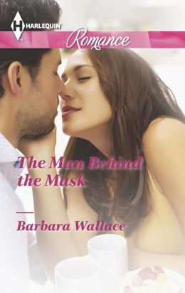 The Man Behind the Mask (Harlequin Romance Series #4408)