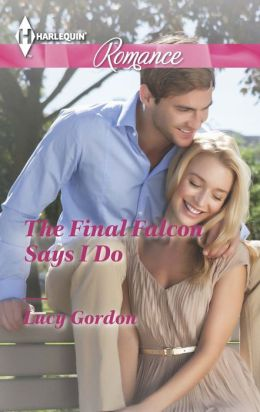 The Final Falcon Says I Do (Harlequin Romance Series #4410)