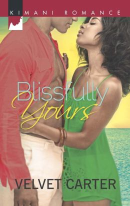 Blissfully Yours (Harlequin Kimani Romance Series #361)