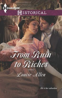 From Ruin to Riches (Harlequin Historical Series #1169)