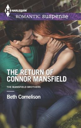 The Return of Connor Mansfield (Harlequin Romantic Suspense Series #1784)