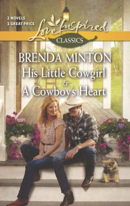 His Little Cowgirl and A Cowboy's Heart (Love Inspired Classics Series)