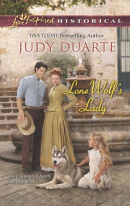 Lone Wolf's Lady (Love Inspired Historical Series)