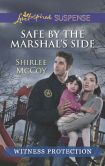 Safe by the Marshal's Side (Love Inspired Suspense Series)