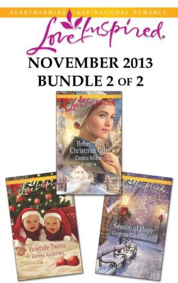 Love Inspired November 2013 - Bundle 2 of 2: Rebecca's Christmas Gift\Yuletide Twins\Season of Hope