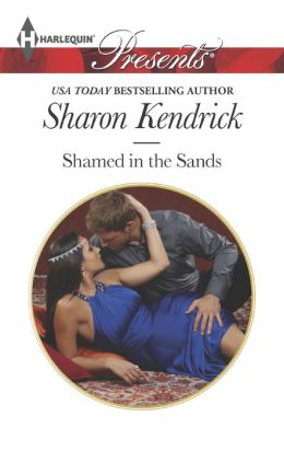 Shamed in the Sands (Harlequin Presents Series #3210)
