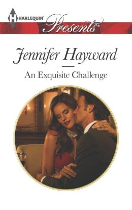 An Exquisite Challenge (Harlequin Presents Series #3216)