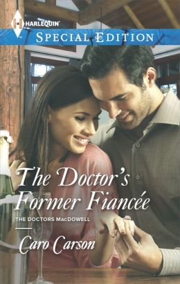 The Doctor's Former Fiancee (Harlequin Special Edition Series #2316)