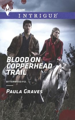 Blood on Copperhead Trail (Harlequin Intrigue Series #1473)