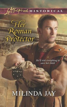Her Roman Protector (Love Inspired Historical Series)