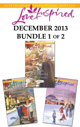 Love Inspired December 2013 - Bundle 1 of 2: Sugarplum Homecoming\Amish Christmas Joy\The Lawman's Holiday Wish