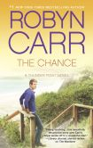 Book Cover Image. Title: The Chance, Author: Robyn Carr