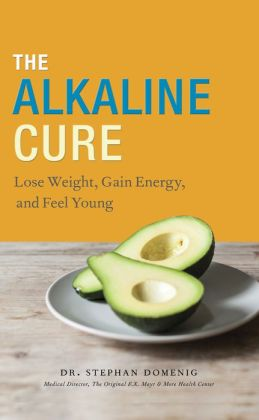 The Alkaline Cure: Lose Weight, Gain Energy and Feel Young