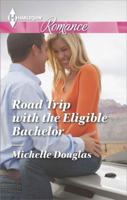 Road Trip With the Eligible Bachelor (Harlequin Romance Series #4416)