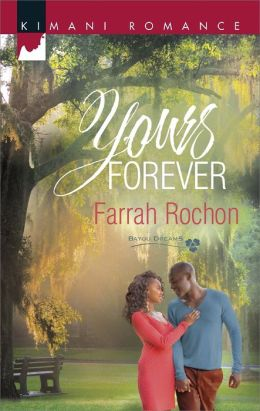 Yours Forever (Harlequin Kimani Romance Series #369)