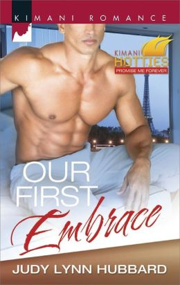 Our First Embrace (Harlequin Kimani Romance Series #371)