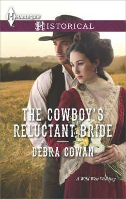 The Cowboy's Reluctant Bride (Harlequin Historical Series #1175)