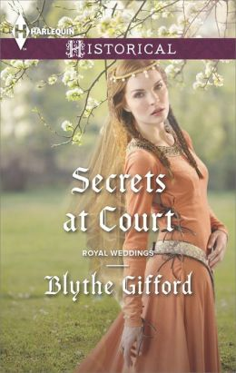 Secrets at Court (Harlequin Historical Series #1177)