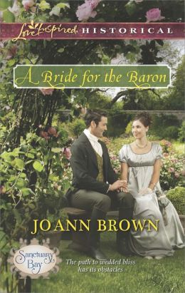 A Bride for the Baron (Love Inspired Historical Series)