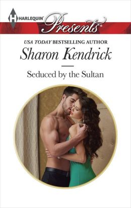 Seduced by the Sultan (Harlequin Presents Series #3226)