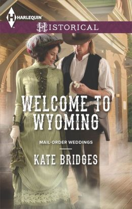 Welcome to Wyoming (Harlequin Historical Series #1179)