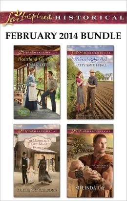 Love Inspired Historical February 2014 Bundle: Heartland Courtship\The Marshal's Ready-Made Family\Hearts Rekindled\Her Roman Protector