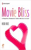 Book Cover Image. Title: Movie Bliss:  A Hopeless Romantic Seeks Movies to Love, Author: Heidi Rice